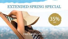 Extended Spring Special - 35% discount & free cancellation